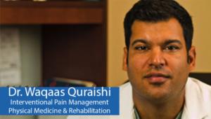 Dr. Waqaas Quarishi, Interventional Pain Management, Physical Medicine & Rehabilitation