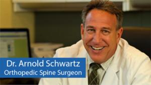 Dr. Arnold Schwartz, Orthopedic Spine Surgeon