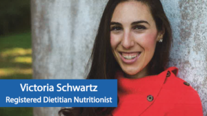 Victoria Schwartz, Registered Dietitian Nutritionist